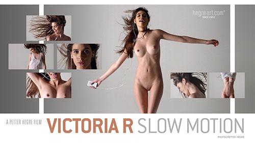 "Victoria R ""Slow Motion"""