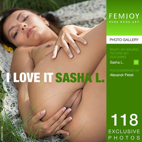 "Sasha L ""I Love It"""