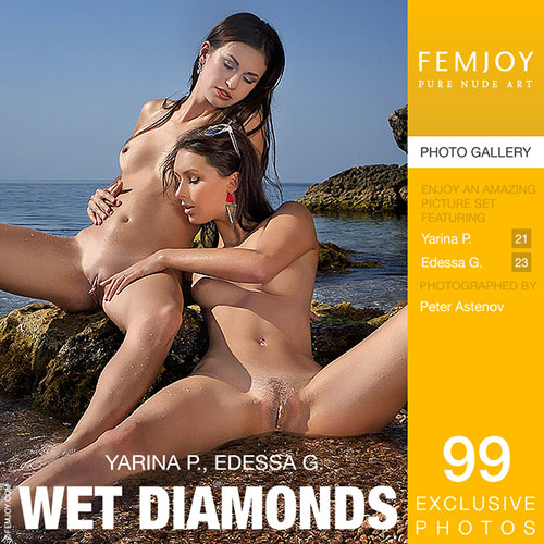 "Edessa G & Yarina P ""Wet Diamonds"""