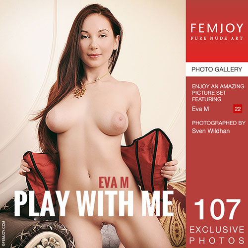 "Eva M ""Play With Me"""