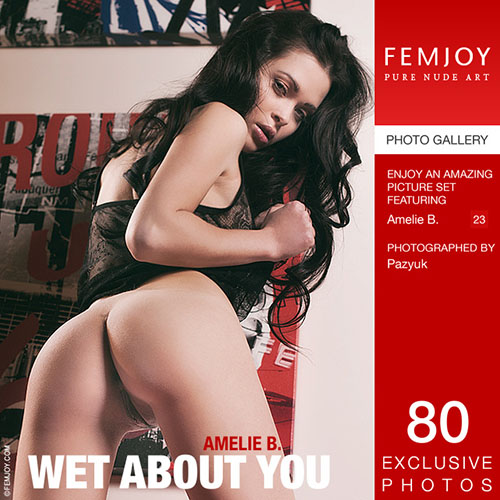"Amelie B ""Wet About You"""