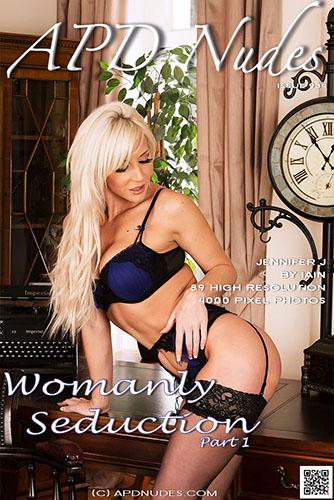 "Jennifer J ""Womanly Seduction I"""