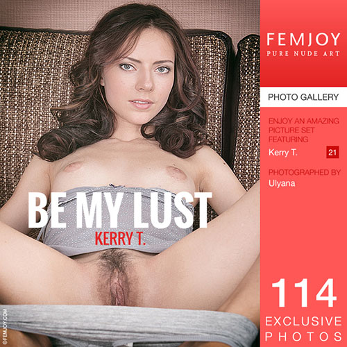"""Kerry T """"Be My Lust"""""""