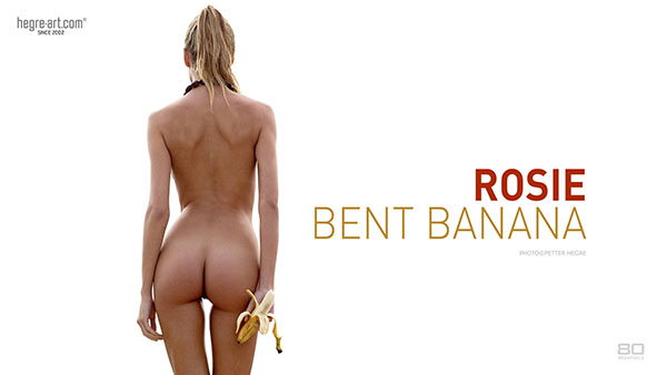 "Rosie ""Bent Banana"""