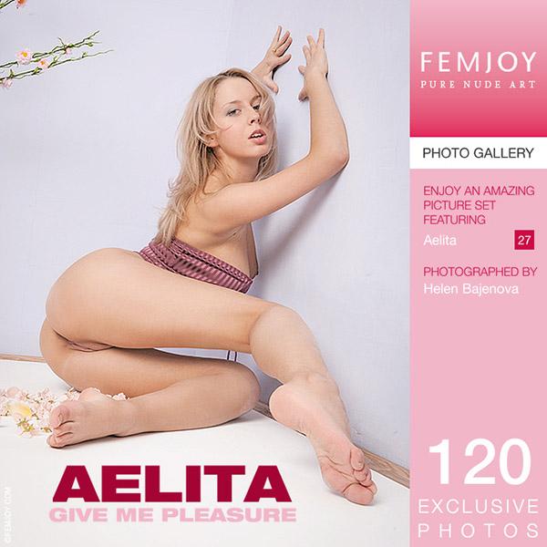 "Aelita ""Give Me Pleasure"""