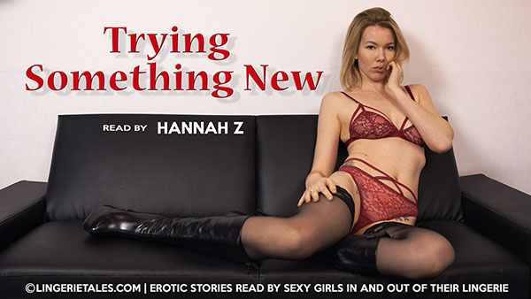 "Hannah Z ""Trying Something New"""