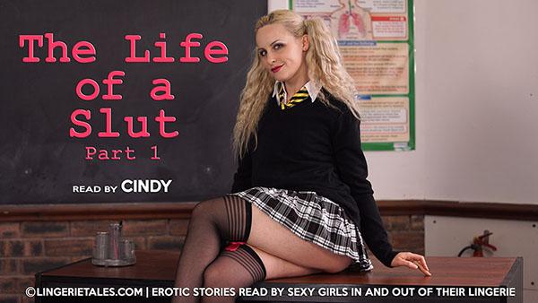 "Cindy ""The Life Of A Slut. Pt 1"""