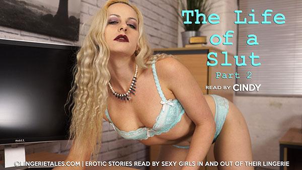 "Cindy ""The Life Of A Slut. Pt 2"""