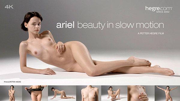 """Ariel """"Beauty In Slow Motion"""""""