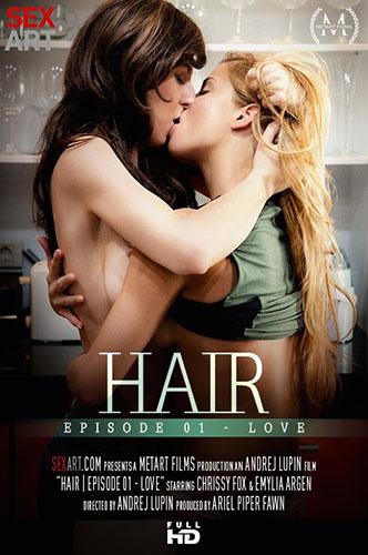 """Chrissy Fox & Emylia Argan """"Hair Episode 1 - Love"""""""
