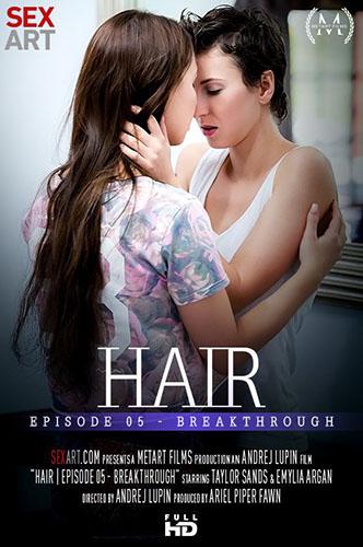 """1512724056_all-ero-015742 Emylia Argan & Taylor Sands """"Hair Episode 5: Breakthrough"""""""