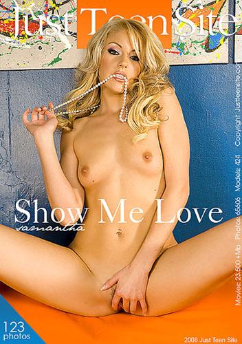 "Samantha ""Show Me Love"""