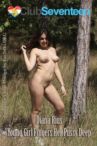 """Diana Rius """"Young Girl Fingers Her Pussy Deep"""""""