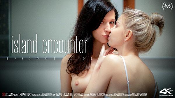 "Arian & Olivia Sin ""Island Encounter Episode 3"""