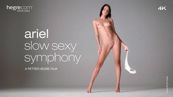 """Ariel """"Slow Sexy Symphony"""""""