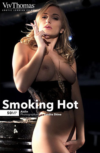 "Aislin ""Smoking Hot"""