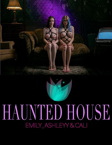 "Emily Bloom, Ashleyy & Cali ""Haunted House"""