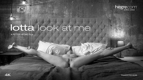 "Lotta ""Look At Me"""