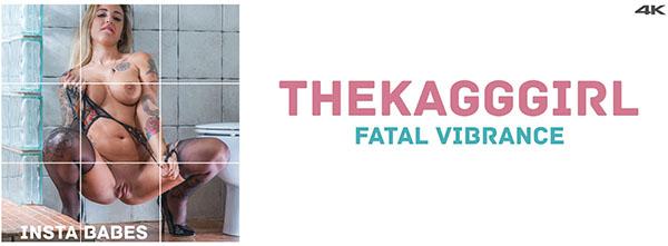 "TheKaGGGirl ""Fatal Vibrance"""